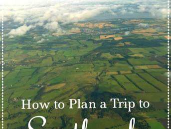 How to Plan a Trip to Scotland Pt. 2