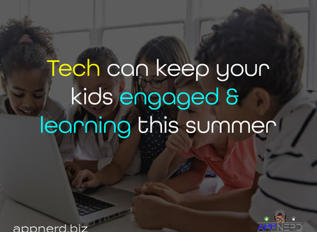 Here Are Some Ways Tech Can Keep Your Kids Engaged and Learning This Summer