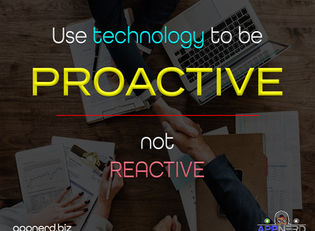 Be PROACTIVE for your business not reactive