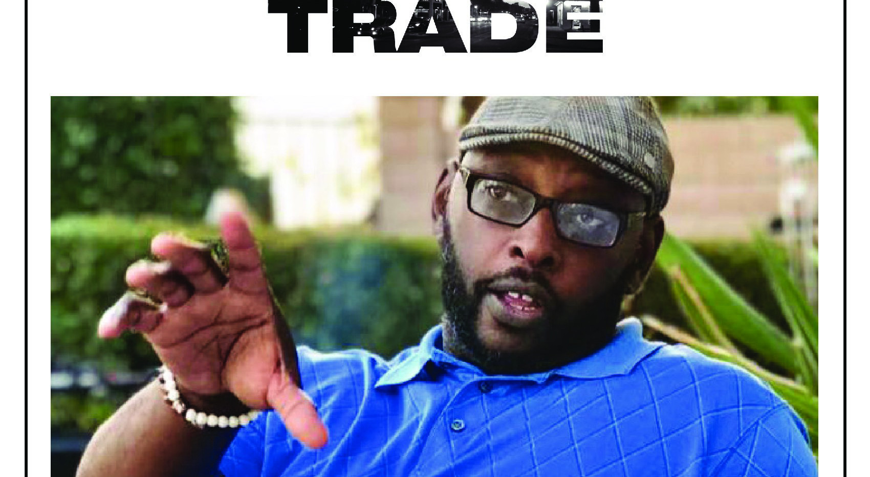 TRADE the film - TRADE Briers, Director, Executive Producer, Writer, Co-owner