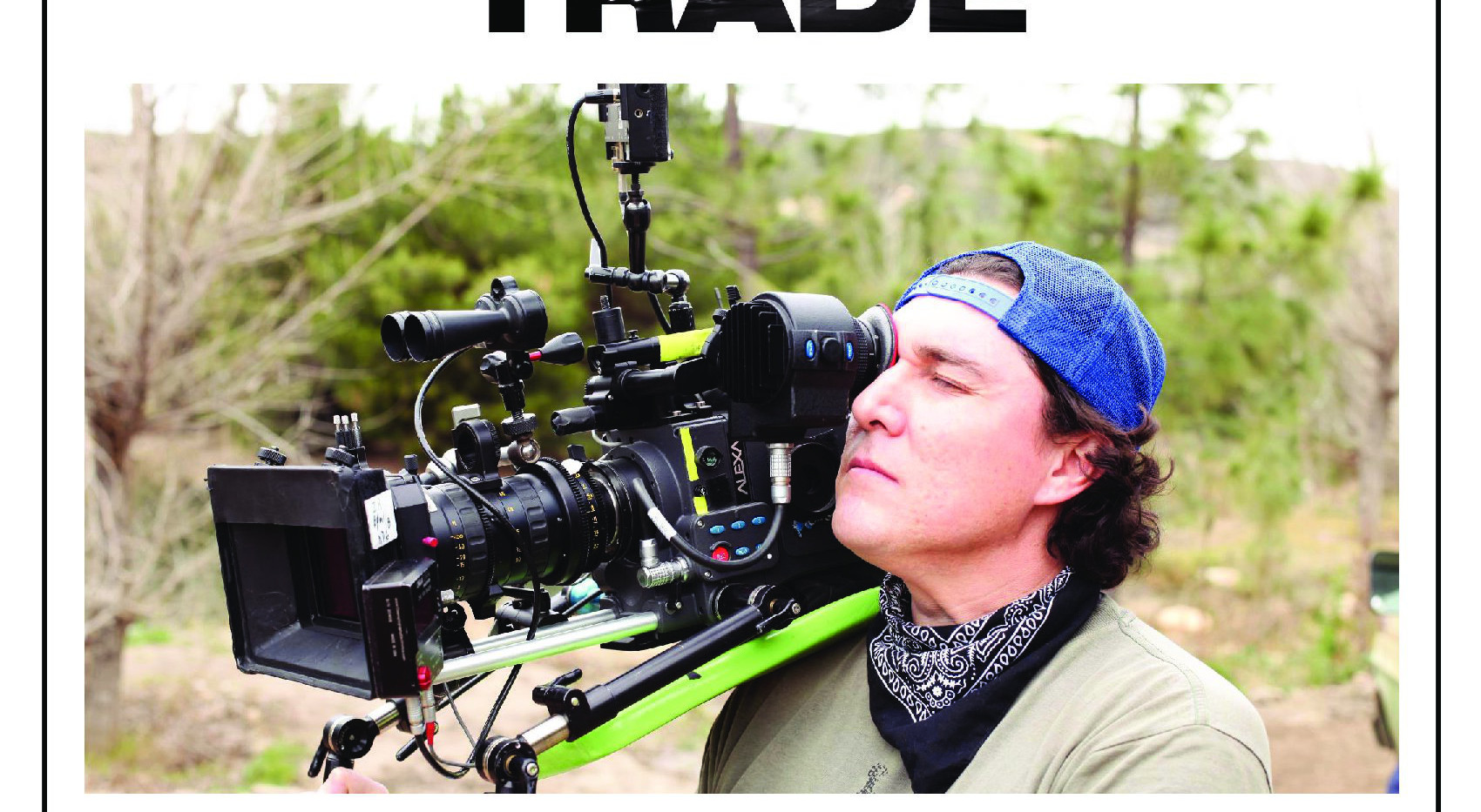 TRADE the film - Alessandro Gentile, Cinematographer, Director of Photography