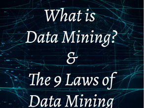 What is Data Mining & The 9 Laws of Data Mining