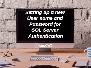 Setting up a new User name and Password for SQL Server Authentication