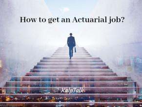 How to get an Actuarial job?