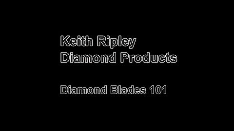 How to select diamond blade by Mr. Keith Ripley.