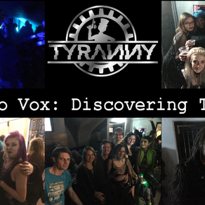 Discovering 'Tyranny'. Bristol's monthly Goth night and all of it's delights.