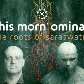 Album Review: This Morn' Omina - The Roots Of Saraswati -