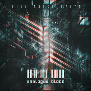 EP Review: Analogue Blood - Kill Those Beats