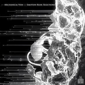 EP review: Mechanical Vein - Emotion Blur: Selections