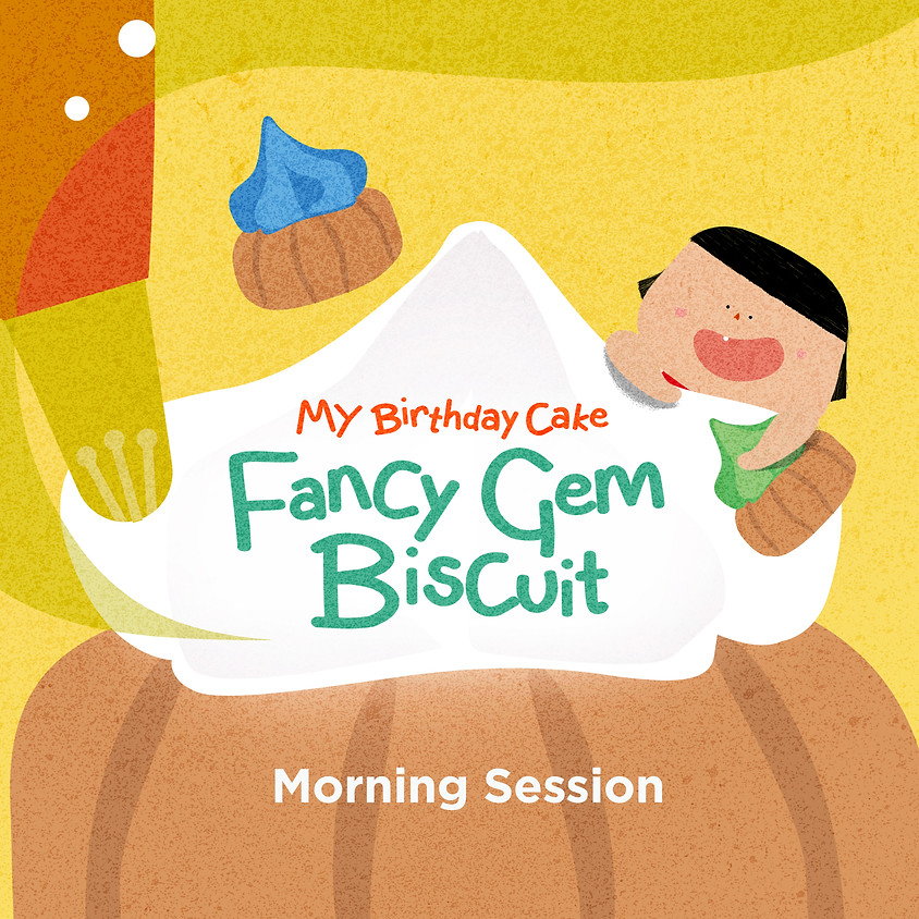 Morning Session: MY Birthday Cake (Fancy Gem Biscuit edition)