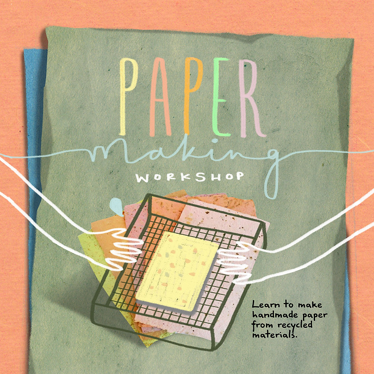 [FULL] Paper Making (Art) Workshop (Rescheduled from June)