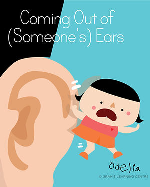 02-Coming out of your ears_Idiom_Odelia