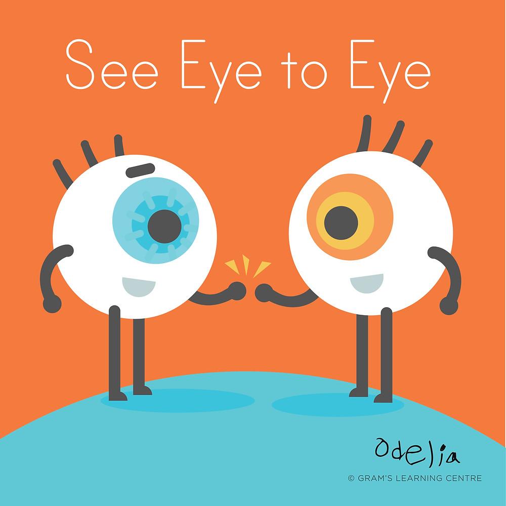 Oops Odelia Idiom - See eye to eye