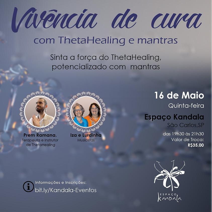 Vivência de cura com ThetaHealing e Mantras