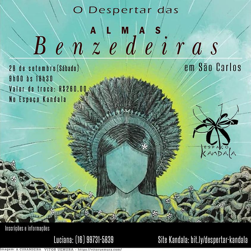 O DESPERTAR DAS (ALMAS) BENZEDEIRAS