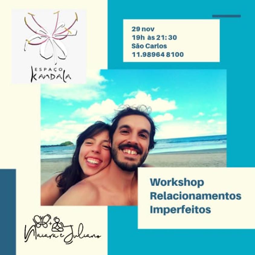 Workshop Relacionamentos Imperfeitos