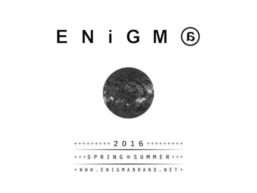 エニグマ|SPRING & SUMMER '16