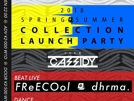 2018 S/S launch party at CLUB CASSIDY