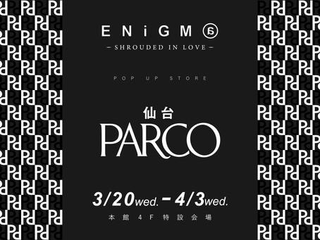仙台PARCO POP UP STORE 3月20日[水]〜 4月3日[水]
