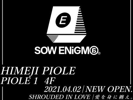 ソウエニグマ | SOW ENiGM@ 姫路ピオレ店 2021/4/2!NEW OPEN !!