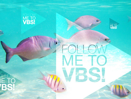 It's Summer! Time for VBS!