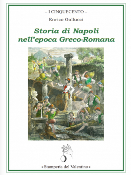 Storia di Napoli nell'epoca Greco-Romana - Enrico Gallucci