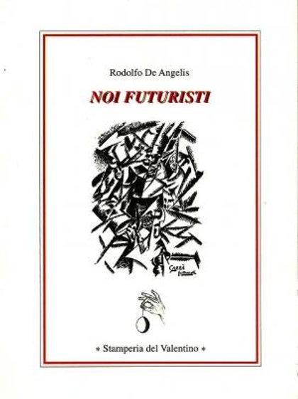 Noi futuristi - Rodolfo De Angelis