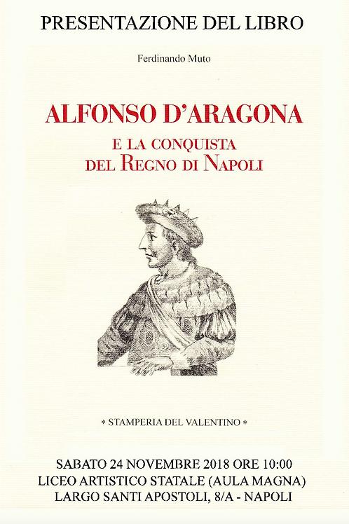 Alfonso d'Aragona e la conquista del Regno di Napoli - Ferdinando Muto