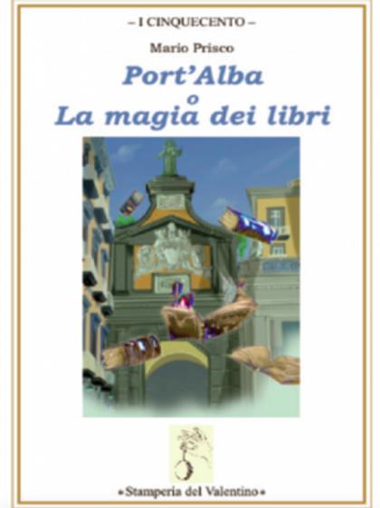 Port'Alba o La magia dei libri - Mario Prisco