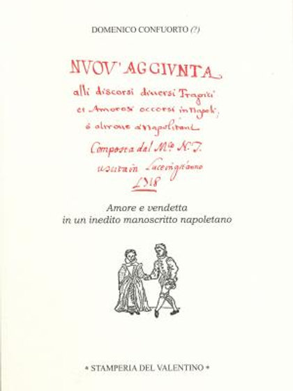 Nuov'aggiunta alli discorsi diversi tragici et amorosi occorsi in Napoli, o altr