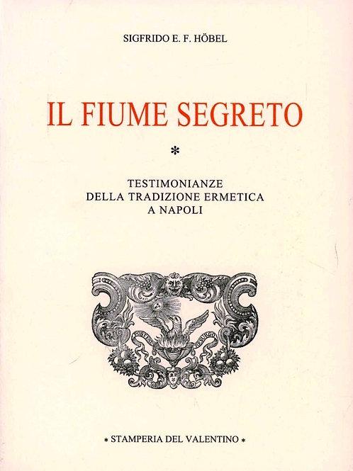 Il Fiume Segreto - Sigfrido E. F. Hobel