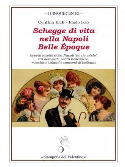 Schegge di vita nella Napoli Belle Epoque - Cynthia Rich, Paolo Izzo