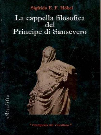 La Cappella Filosofica del Principe di Sansevero - Sigfrido E. F. Höbel