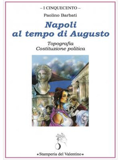 Napoli al tempo d'Augusto - Paolino Barbati