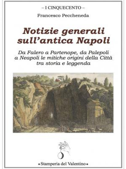 Notizie generali sull'antica Napoli - Francesco Peccheneda