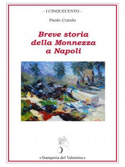 Breve storia della Monnezza a Napoli - Paolo Cutolo