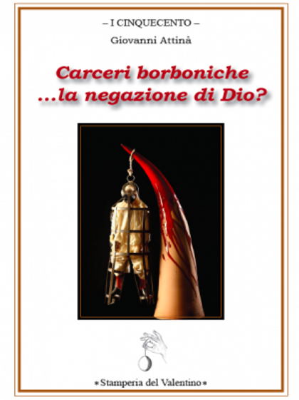 Carceri borboniche ...la negazione di Dio? - Giovanni Attinà
