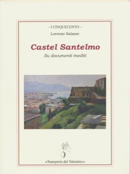 Castel Santelmo -Lorenzo Salazar