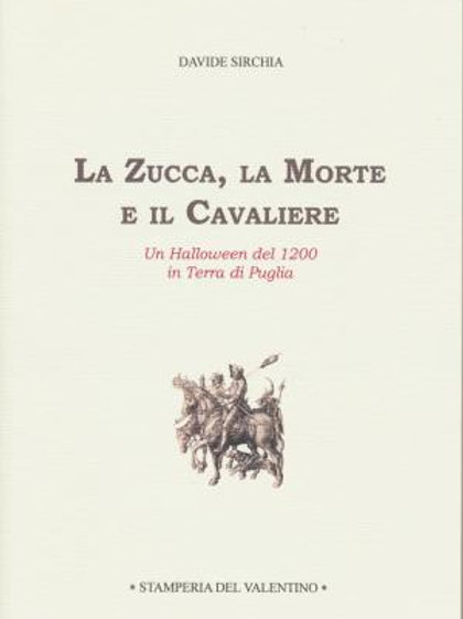 La Zucca, la Morte e il Cavaliere - Davide Sirchia