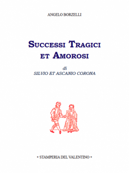 Successi Tragici et Amorosi - Angelo Borzelli
