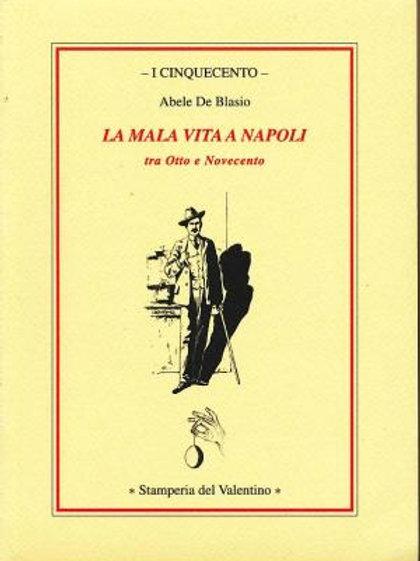 La Mala Vita a Napoli - Abele De Blasio
