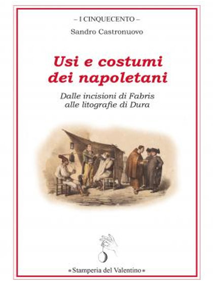 Usi e costumi dei napoletani - Sandro Castronuovo
