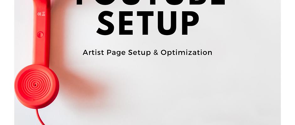 YouTube Artist Page Setup And Optimization