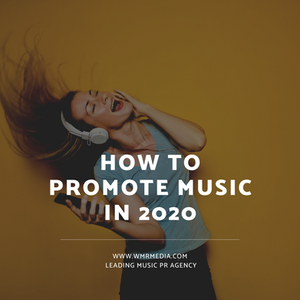 How To Promote Your Music in 2020