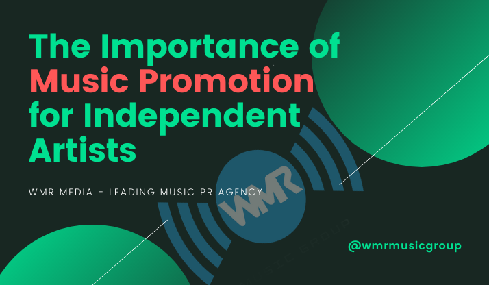 The Importance of Music Promotion for Independent Artists