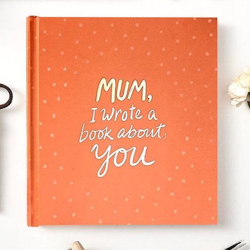 Book - Mum, I Wrote A Book About You