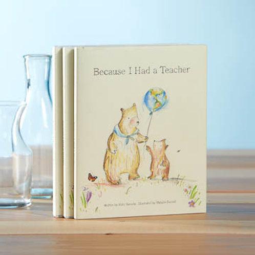 Book - Because I Had A Teacher