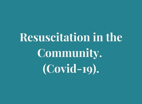 Resuscitation in the Community. (Covid-19).