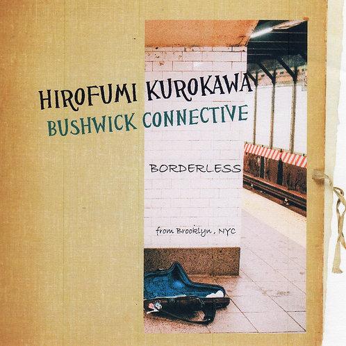 HIROFUMI KUROKAWA BUSHWICK CONNECTIVE(黒河博文ブッシュウィックコネクティブ)