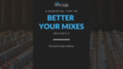 6 ESSENTIAL TIPS TO BETTER YOUR MIXES IN